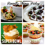 Favorite Things Friday- Super Bowl Snacks and Apps