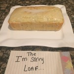 The I'm Sorry Loaf
